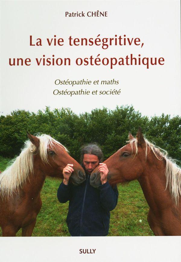 La vie tenségritive, une vision ostéopathique