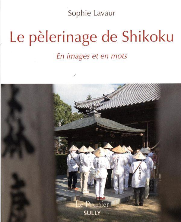 Le pèlerinage de Shikoku : En images et en mots
