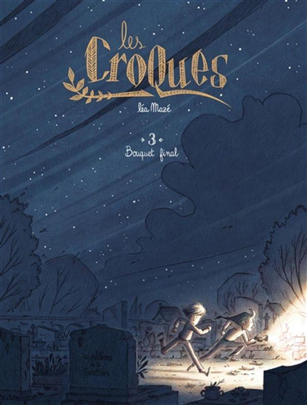 Les Croques 03 : Bouquet final