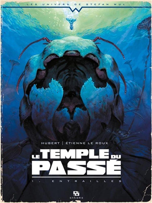 Le temple du passé 01 : Entrailles