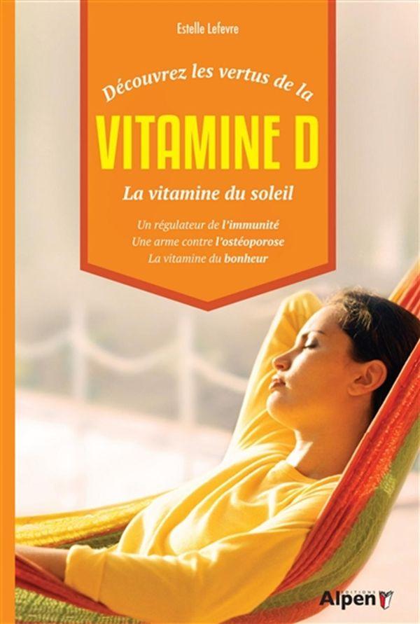 Découvrez les vertus de la vitamine D