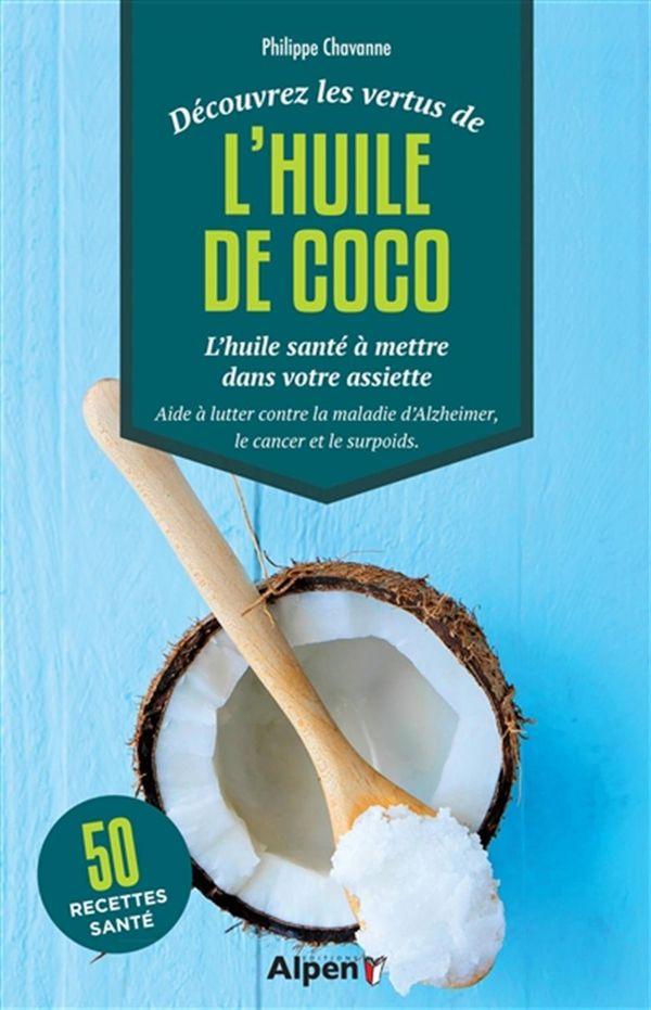 L'huile de coco - L'huile santé à mettre dans votre assiette