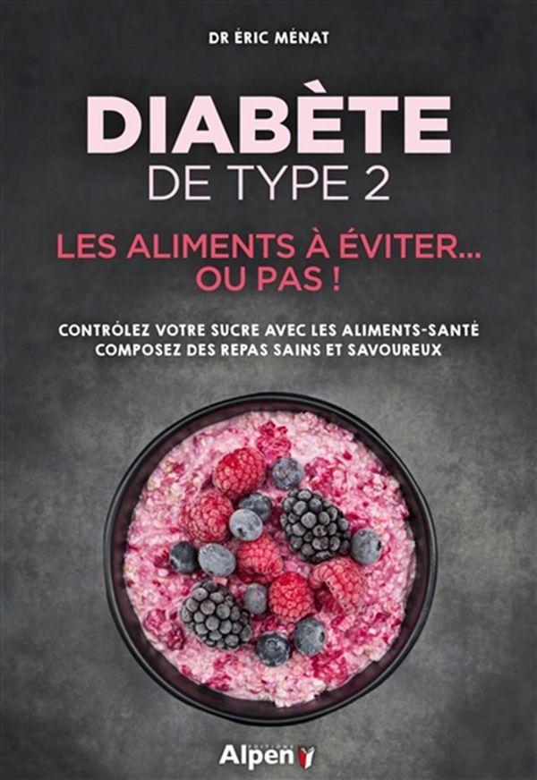 Diabète de type 2 : Les aliments à éviter... ou pas!