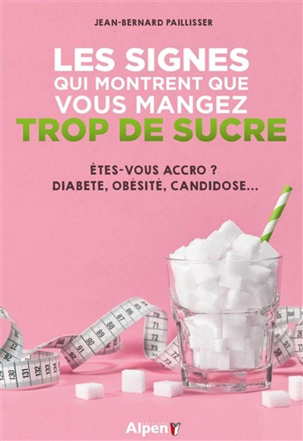 Signes qui montrent que vous mangez trop de sucre Les