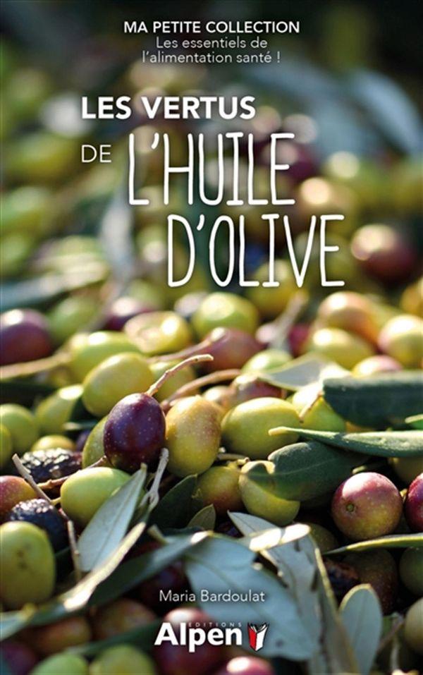 Vertus de l'huile d'olive Les