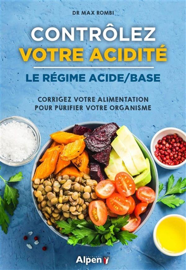 Contrôlez votre acidité : Le régime acide/base