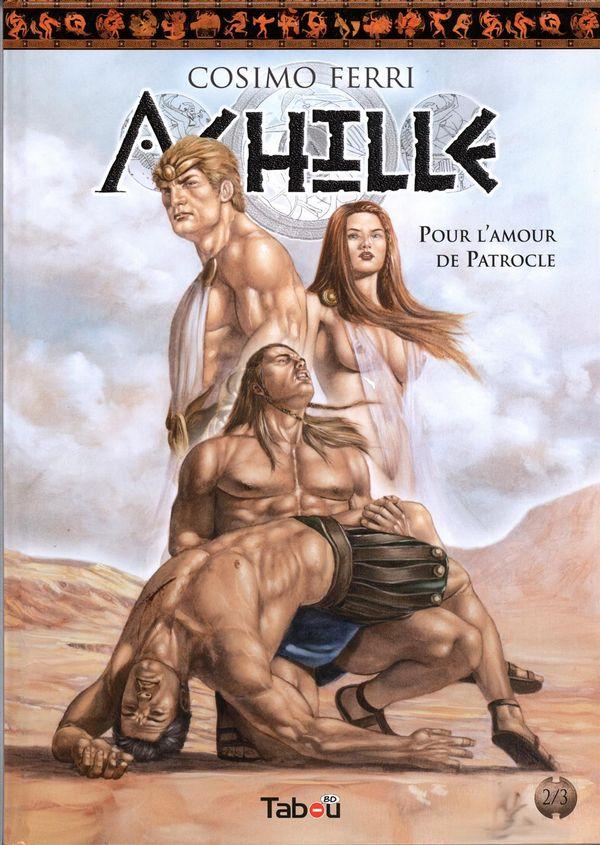 Achille 02 :  Pour l'amour de Patrocle