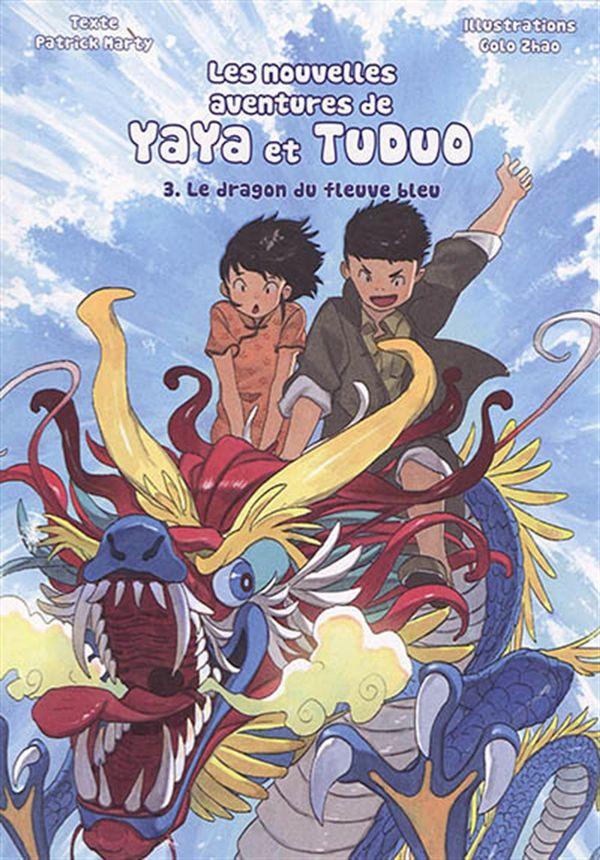 Les nouvelles aventures de Yaya et Tuduo 03 : Le dragon du fleuve bleu