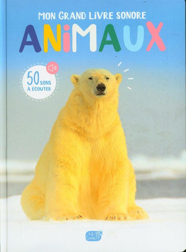Animaux - Mon grand livre sonore