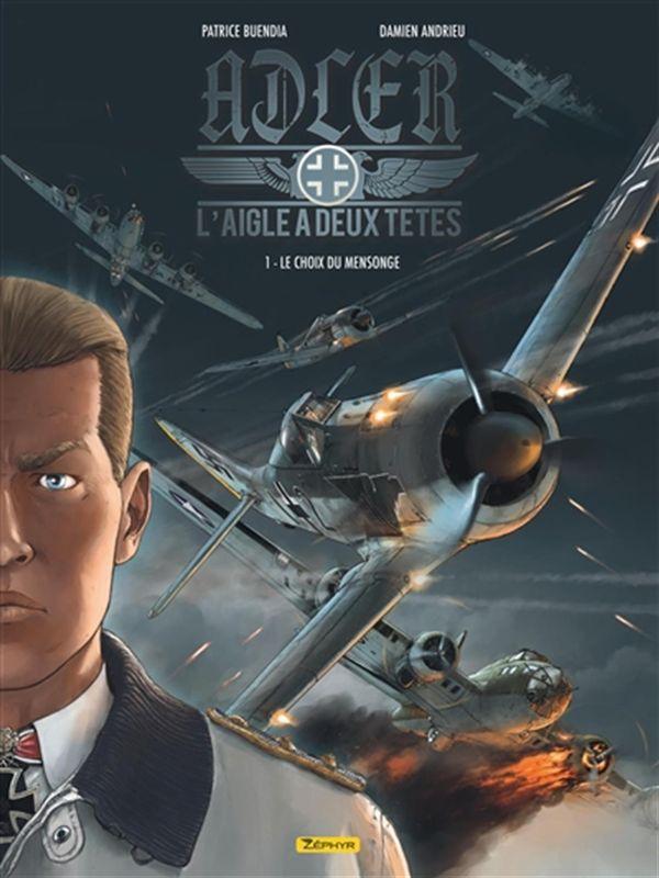 Adler : L'aigle à deux têtes 01 : Le choix du mensonge