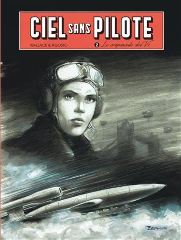 Ciel sans pilote 02 : Le crépuscule des V1