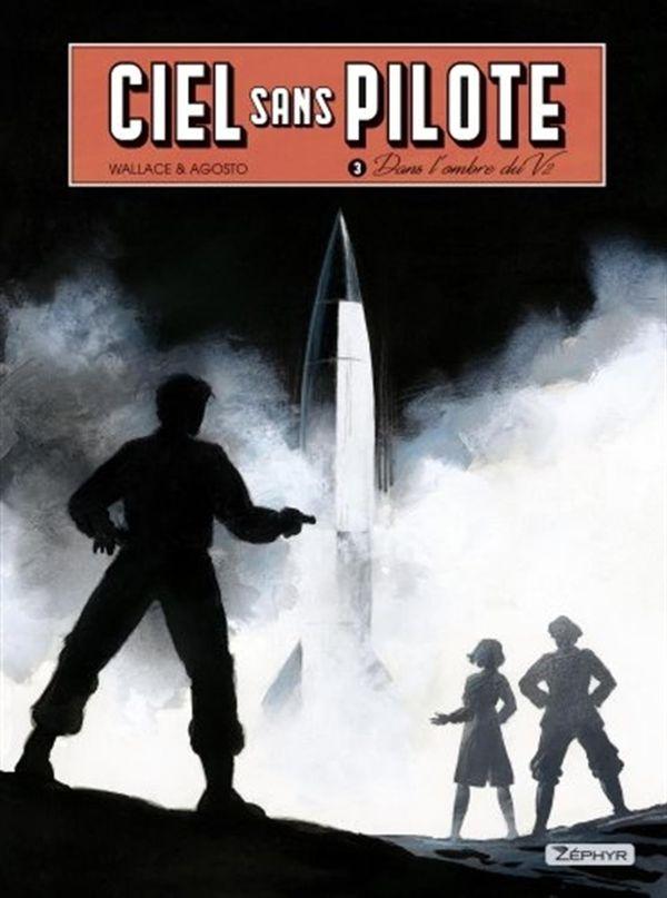 Ciel sans pilote 03 : Dans l'omre du V2 - Édition spéciale avec Ex-Libris