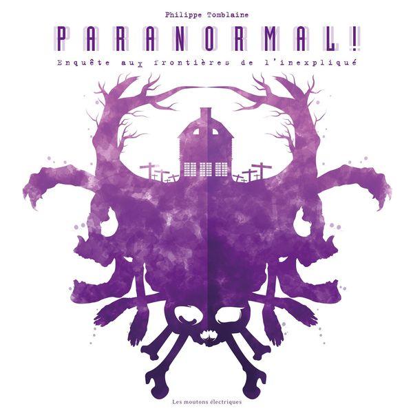 Paranormal! Enquête aux frontières de l'inexpliqué