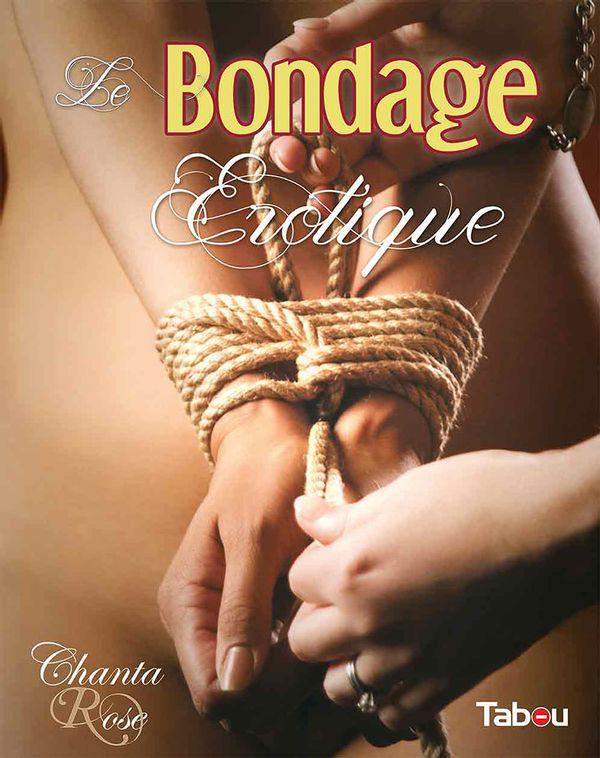 Le bondage érotique 3e édition