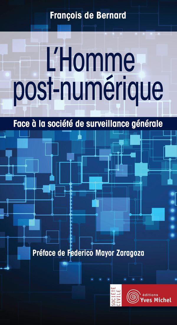L'Homme post-numérique  Face à la société de surveillance
