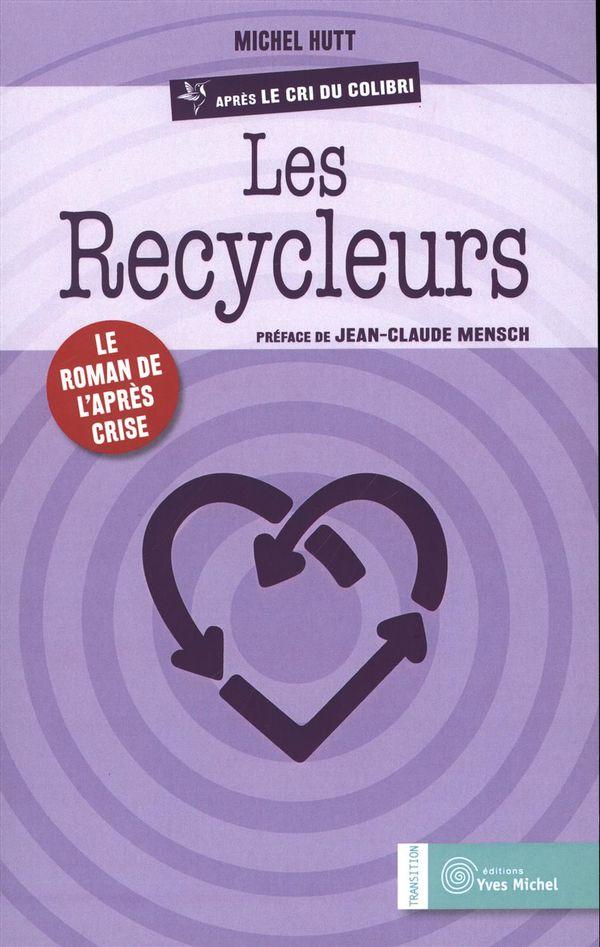 Les recycleurs : Le roman de l'après crise