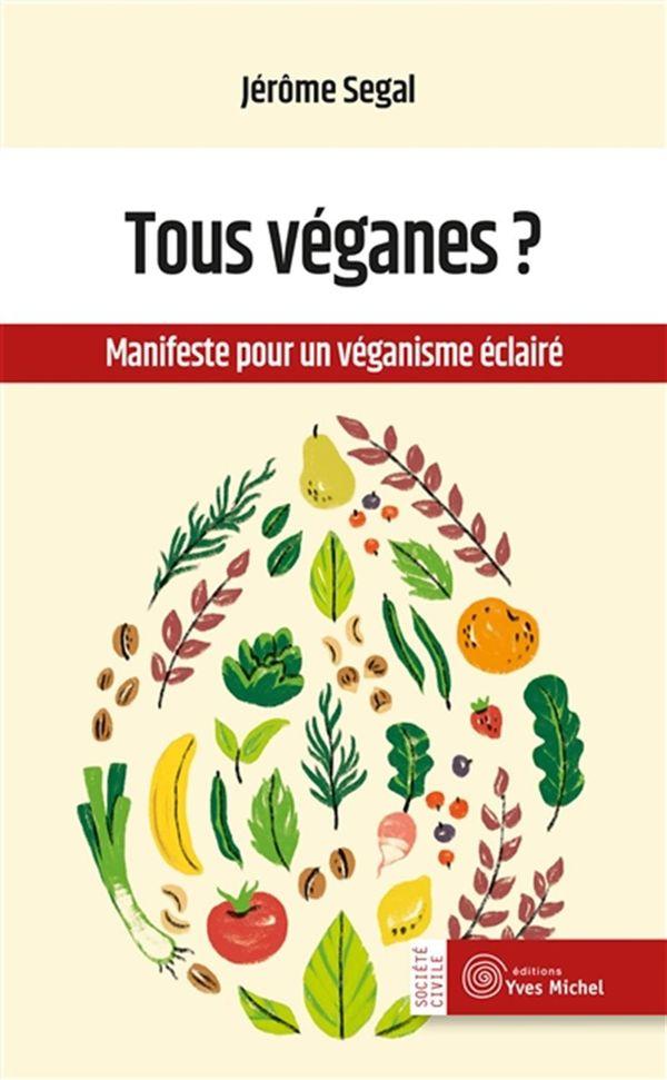 Tous véganes ? : Manifeste pour un végétarisme éclairé