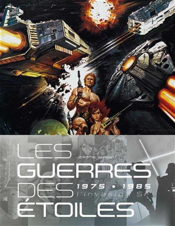 Les Guerres des étoiles, 1975-1985  - L'invasion SF