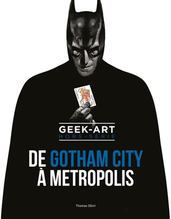 Geek-Art Hors-série : De Gotham City à Metropolis
