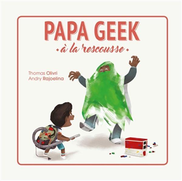 Papa geek, à la rescousse