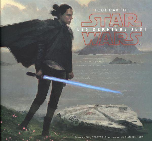 Tout l'art de Star Wars : Les derniers Jedi
