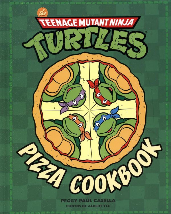 Teenage Mutant Ninja Turtles : Pizza cookbook