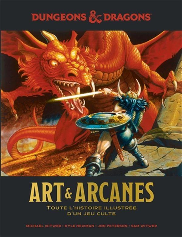 Dungeons & Dragons - Art & Arcanes : Toute l'histoire illustrée d'un jeu légendaire
