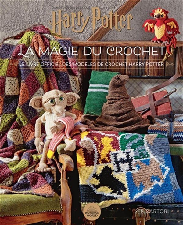 Harry Potter : La magie du crochet - Le livre officiel des modèles de crochet Harry Potter
