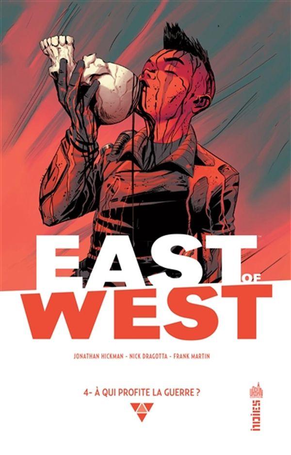 East of west 04 : A qui profite la guerre?