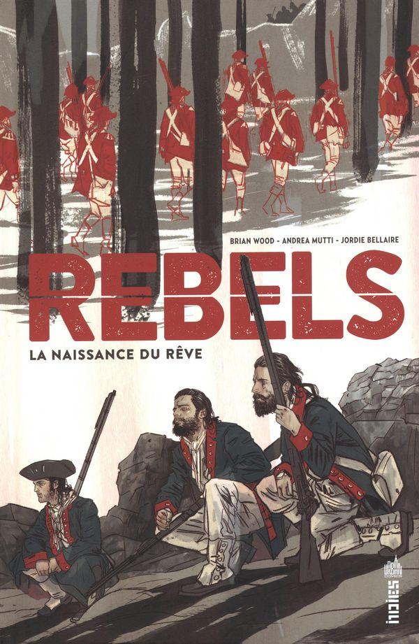 Rebels  La naissance du rêve