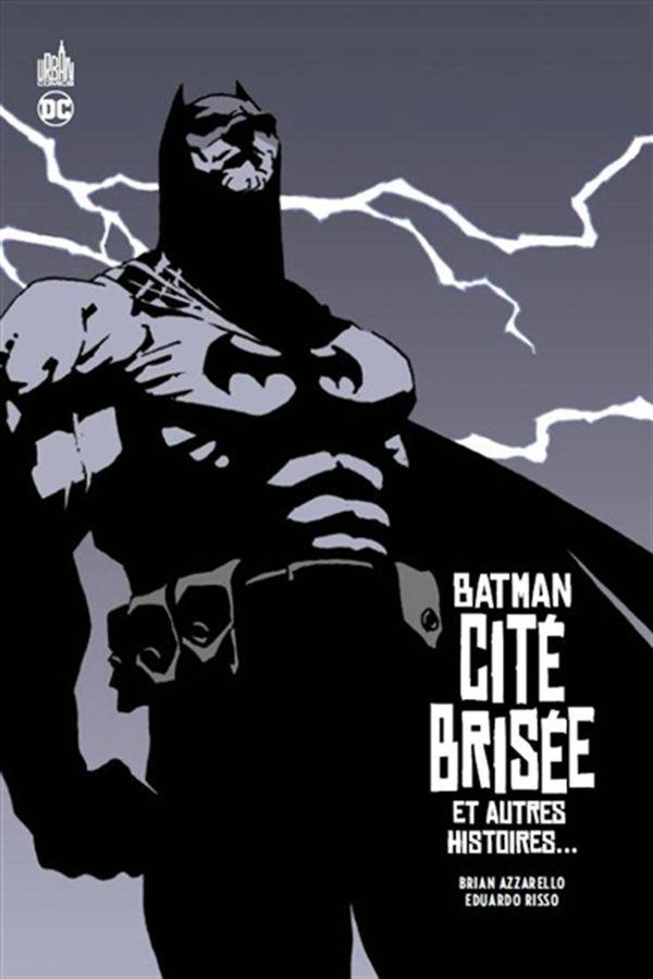 Batman Cité Brisée et autres histoires...