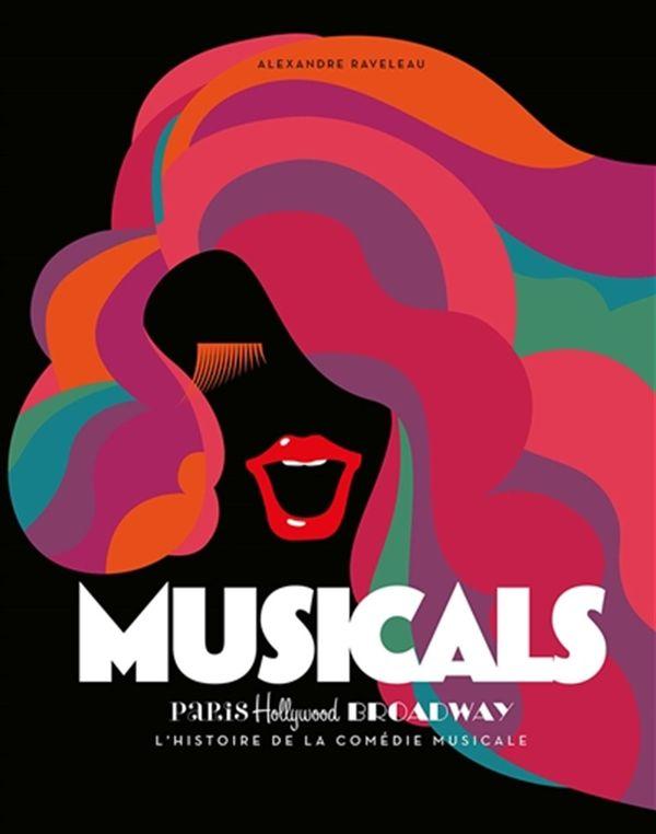 Musicals : Paris Hollywood Broadway : L'histoire de la comédie musicale