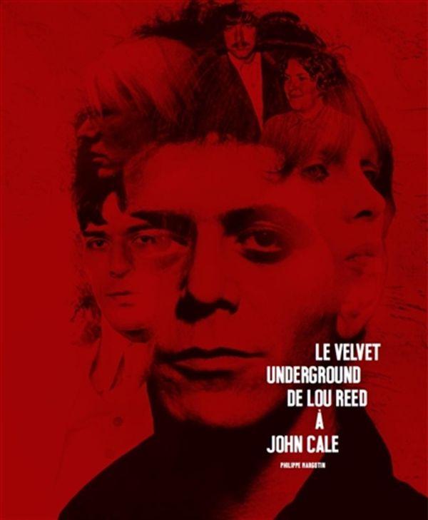 Le Velvet Underground de Lou Reed à John Cale
