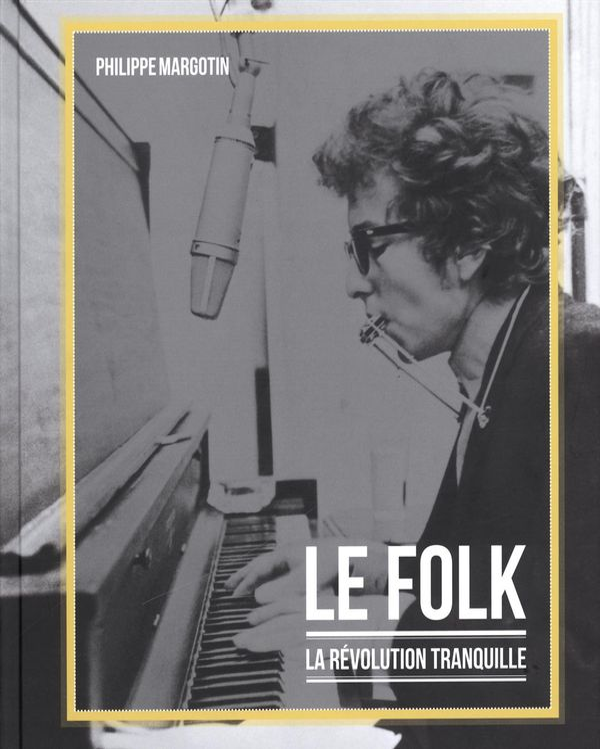 Le Folk - La révolution tranquille