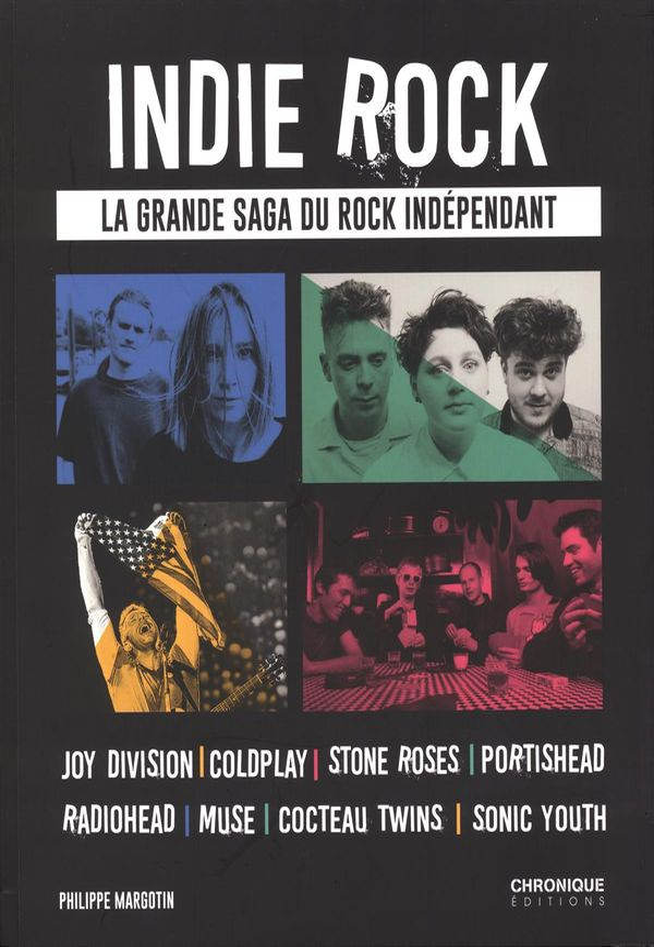 Indie rock : La grande saga du rock indépendant