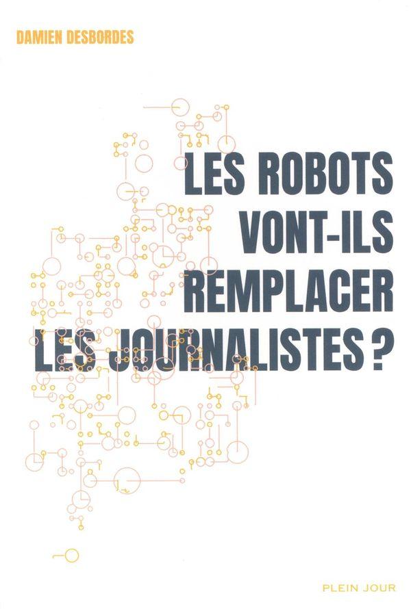 Les robots vont-ils remplacer les journalistes?