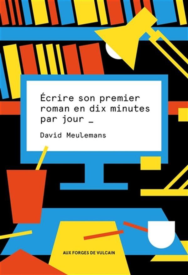 Ecrire son premier roman en 10 minutes par jour