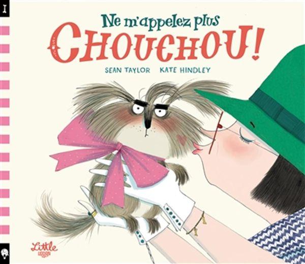 Ne m'appelez plus Chouchou!