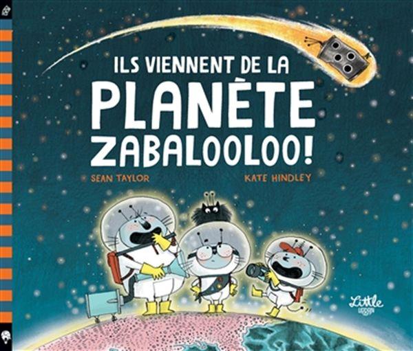Ils viennent de la planète Zabalooloo !