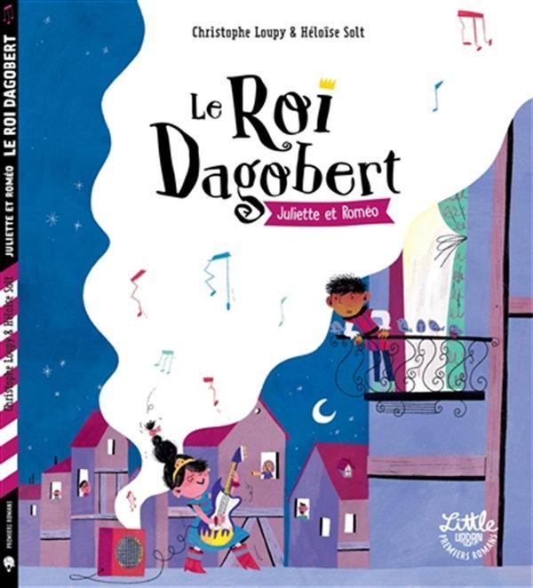 roi Dagobert Le - Juliette & Roméo