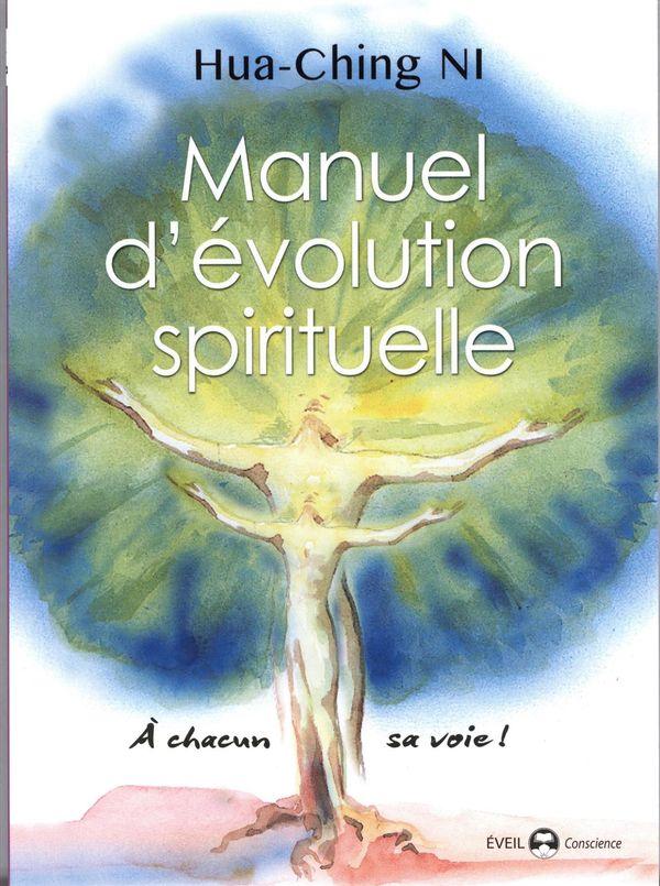 Manuel d'évolution spirituelle : A chacun sa voie!