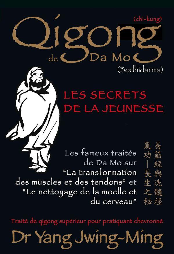 Qigong de Da Mo : Les secrets de la jeunesse