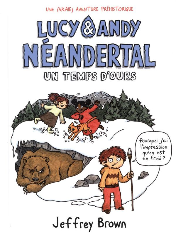 Lucy & Andy néanderthal 02 : Un temps d'ours