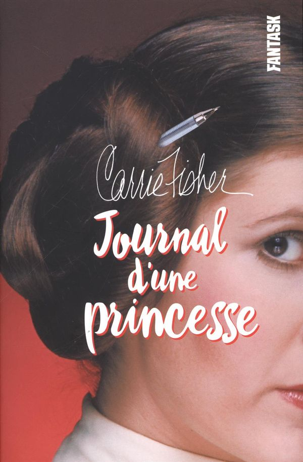 Carrie Fisher : Journal d'une princesse