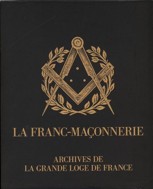 La Franc-maçonnerie - Archives de la grande loge de France