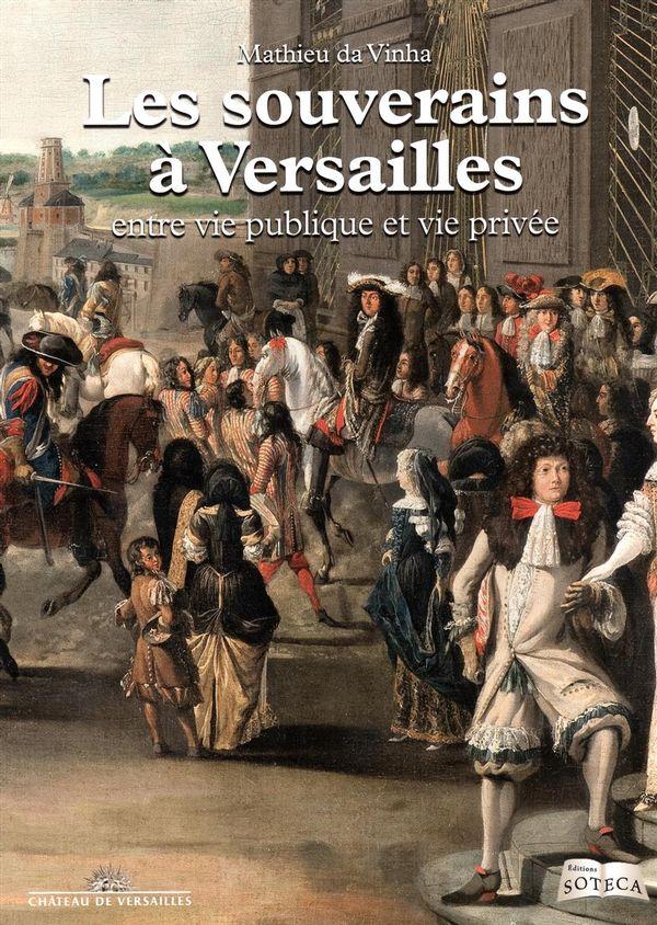 Souverains à Versailles entre publique et vie privée Les N.E.