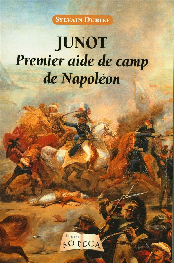 Junot, Premier aide de camp de Napoléon N.E.