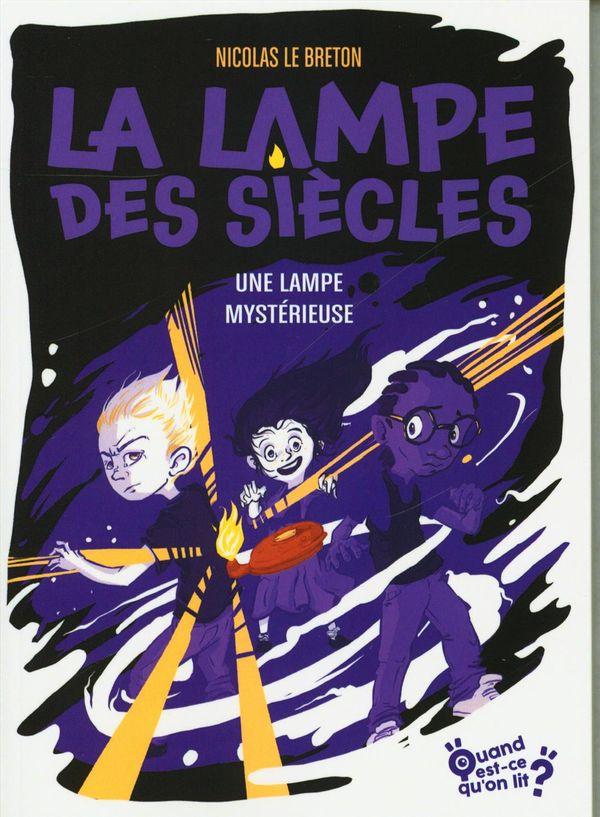 La lampe des siècles 01 : Une lampe mystérieuse