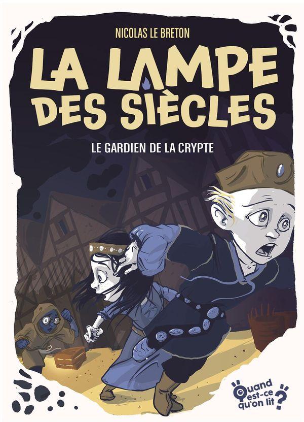 La lampe des siècles 03 : Le gardien de la crypte