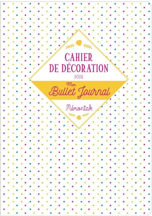 Cahier de décoration pour mon Bullet journal